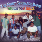 Watch Yah Back by FIRST SERENADE BAND