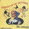 ROUGH UP DE SESSION by FIRST SERENADE BAND