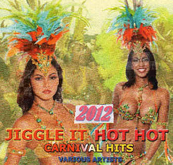 Jiggle It Hot Carnival Hits 2012