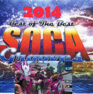 Best of The Best SOCA GROOVES 2014