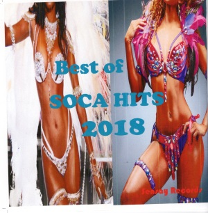 Best of Soca Hits 2018 Vol One