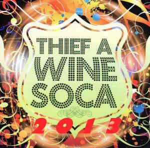 Thief  A  Wine Soca 2013